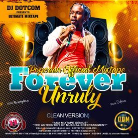 DJ DOTCOM_PRESENTS_POPCAAN OFFICIAL MIXTAPE (FOREVER UNRULY) {CLEAN VERSION