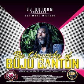 DJ DOTCOM_PRESENTS_THE CHRONICLES OF BUJU BANTON_OFFICIAL MIXTAPE (ULTIMATE