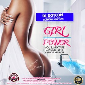 DJ DOTCOM_PRESENTS_GIRL POWER_VOL.2_MIXTAPE (JANUARY - 2018 - EXPLICIT VERS