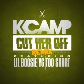 K Camp - Cut Her Off Remix - feat. Lil Boosie, YG, & Too Short (Main)