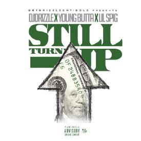 DjDrizzle - Still Turning Up (Dirty)