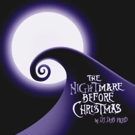 DJ Dub Floyd The NIGHTMARE Before Christmas