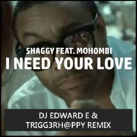 I Need Your Love (DJ Edward E & TriggerHappy Remix)