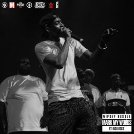 NIPSEY HUSSLE ft. Rick Ross - 'Mark My Words'