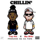 D.j. Eightmile - TROY AVE. ft. Mac Miller - 'Chillin'!' Cover Art