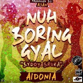 AIDONIA - NUH BORING GYAL (DJ ERIS EXTENDED REMIX)