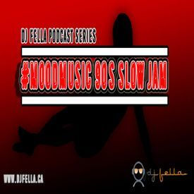DJ FELLA - #MOODMUSIC 90'S SLOW JAM
