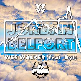 Jordan Belfort - Wes Walker & Dyl (FWB. Flip)