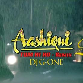Tum Hi Ho - Aashiqui 2 (DJ G-One Mix)
