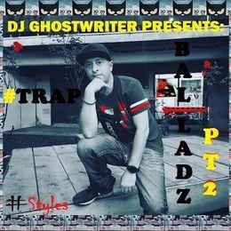 DJ Ghost Writer - TRAP BALLADZ PT 2 Track 5 Bon Bon Era Istrefi Cover Art