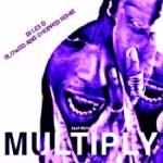 DJ LEX D - Multiply (SLOWED AND CHOPPED REMIX) Cover Art
