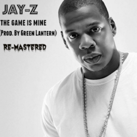 The Game Is Mine (Prod. by DJ Green Lantern) [RE-MASTERED]