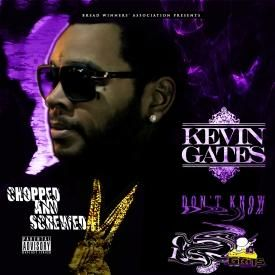 Don't Know Screwed and Chopped by DJ Grits-Kevin Gates