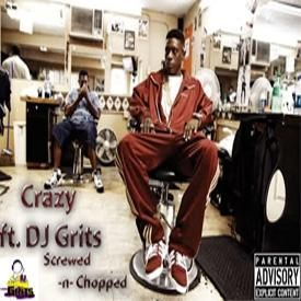 Crazy-LiL Boosie ft. DJ Grits Screwed and Chopped by DJ Grits