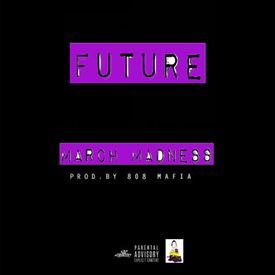 March Madness- Future  ft. DJ Grits S&C