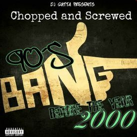 90's Bang: Before The Year 2000 (Chopped and Screwed)