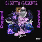 DJ Gutta - Culture [Chopped & Screwed] Cover Art
