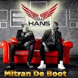 Mitran De Boot - Jazzy B Dr Zeus Dholi Sukhi