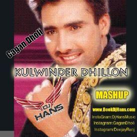 Kulwinder Dhillon Mashup Gagan Dholi