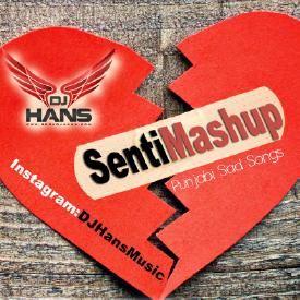 Senti Mashup - Dj Hans Sad Songs Mix