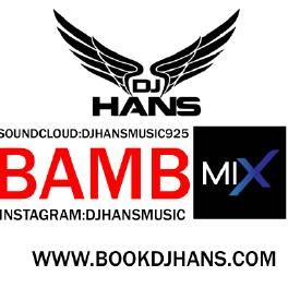 Bamb || Mix || Dj Hans || Instagram:DjHansMusic