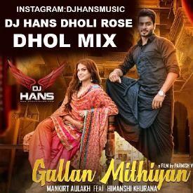 Gallan Mithiyan Dhol mix - DJ HANS Dholi Rose