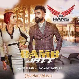 Bamb Jatt - Amrit Mann - DJ Hans