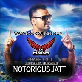 Notorious Jatt Refix Dj Hans