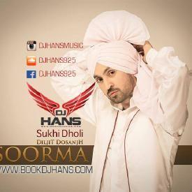 Diljit - Soorma Dj Hans [www.BookDjHans.com]