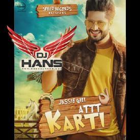 Att Karti - Jassi Gill Dj Hans