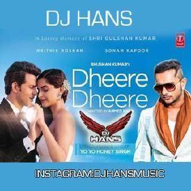Dheere Dheere Se - Honey Singh Dj Hans
