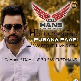 Purani Paapi - Harf Cheema Dj Hans