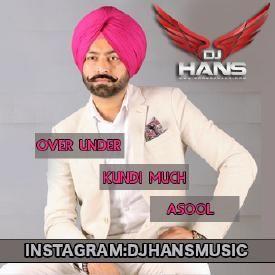Over Under/Kundi Much/Asool - DJ HANS Tarsem Jassar-music
