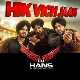 Hik Vich Jaan - Gippy Grewal Dj Hans