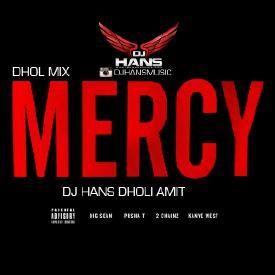 Mercy - Kanye west Feat Dholi Amit