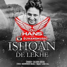 Ishqan de Lekhe - Sajjan Adeeb Dj Hans