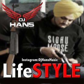 LifeSTYLE - Sidhu Moose Wala Dj Hans