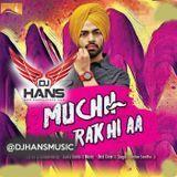 DJ HANS - Muchh Rakhi Aa - Jordan Sandhu DJ HANS Cover Art