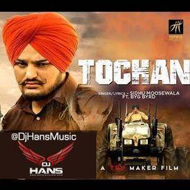 Tochan Sidhu Moose Wala - Dj Hans