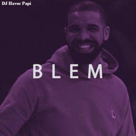 Blem Chopped And Screwed by DJ Havoc Papi