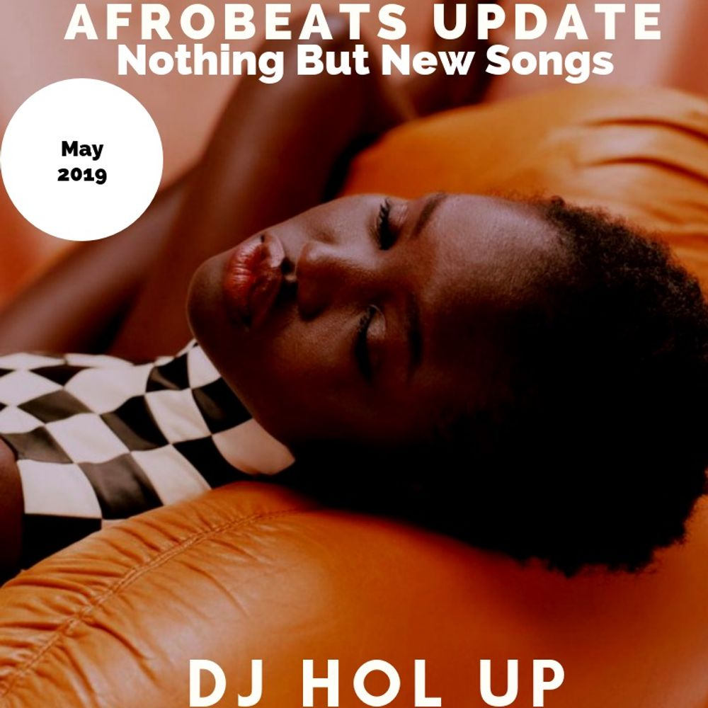 NEW SONGS) The Afrobeats Update May Mix 2019 Feat Wizkid