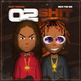 02 Shit Remix (Feat. Rich The Kid)