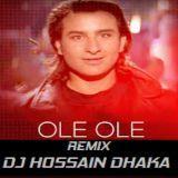 DJ HOSSAIN DHAKA - Ole Ole - (Remix) -DJ Hossain Dhaka Cover Art
