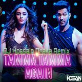 DJ HOSSAIN DHAKA - Tamma Tamma Again (Remix) - DJ Hossain Dhaka Cover Art