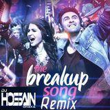 DJ HOSSAIN DHAKA - The Breakup Song (Remix) - DJ Hossain Dhaka Cover Art