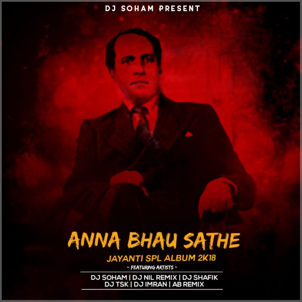 ANNABHAU SATHE JAYANTI -THE ALBUM 2K18 by DJ SHAFIK & DJ NIL