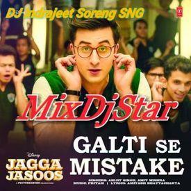 Galti Se Mistake - Arjit Singh ( Remix ) Dj Indrajeet Soreng SNG