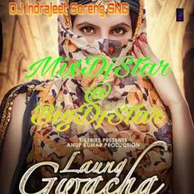 Laung Gwacha -Millind Gaba ( Remix ) Dj Indrajeet Soreng SNG