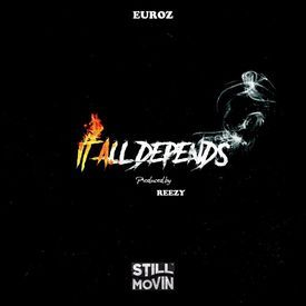 It All Depends (Prod By Reezy)