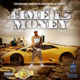 Time Is Money (Hosted By Dj Bando,Dj Infamous & Dj Shooter)